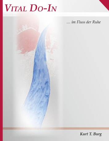 Vital Do-In - Im Fluss der Ruhe ebook by Kurt Burg