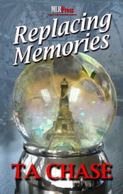 Replacing Memories ebook by TA Chase