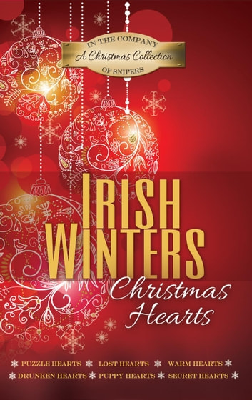 A Christmas Heart - In the Company of Snipers ebook by Irish Winters