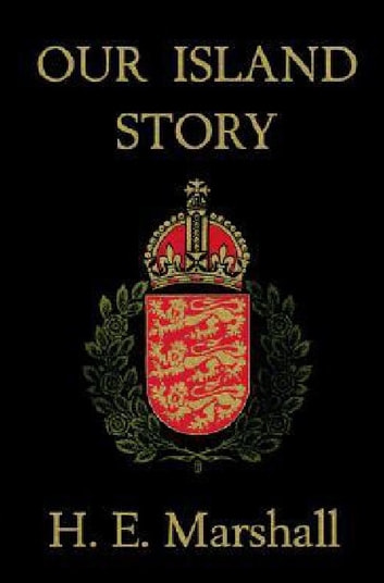 Our Island Story ebook by H.E. Mershall