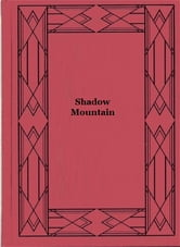 Shadow Mountain ebook by Dane Coolidge
