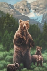 Shasta and Her Cubs - The Struggle for Survival ebook by Lane Robson
