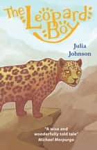 The Leopard Boy ebook by Julia Johnson,Marisa Lewis