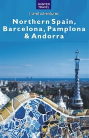 Northern Spain, Barcelona, Pamplona & Andorra ebook by Kelby  Carr