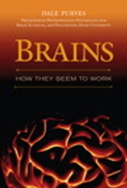 Brains - How They Seem to Work ebook by Dale Purves