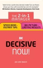 Be Decisive – Now! ePub eBook - Be Decisive – Now! ebook by Jos van Rozen