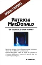 Un coupable trop parfait eBook by Patricia MacDonald, Françoise Cartano