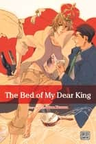 The Bed of My Dear King (Yaoi Manga) ebook by Sakae Kusama
