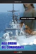 AGLI ORDINI DEL COMANDANTE ebook by Gordon Lyle