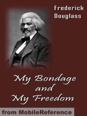My Bondage And My Freedom (Mobi Classics) ebook by Frederick Douglass