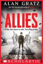 Allies ebook by Alan Gratz