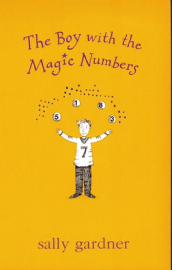 The Boy with the Magic Numbers eBook by Sally Gardner