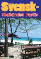 Svensk-Thailändsk parlör - Swedish-Thai ebook by Georg Gensbichler