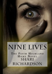 Nine Lives - The Fifth Highland Home Novel ebook by Shari Richardson