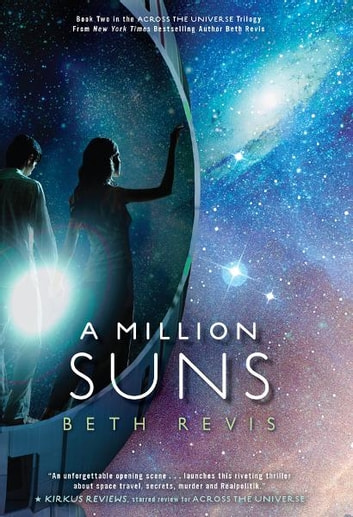 A Million Suns - An Across the Universe Novel ebook by Beth Revis