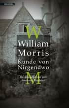 Kunde von Nirgendwo ebook by William Morris, Natalie Liebknecht, Clara Steinitz