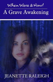 A Grave Awakening: When Were & Howl Book 4 ebook by Jeanette Raleigh