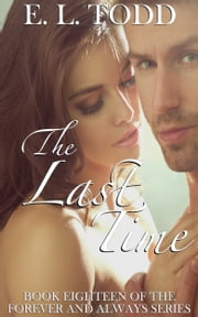 The Last Time (Forever and Always #18) ebook by E. L. Todd