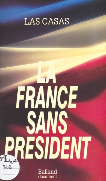 La France sans président ebook by Las Casas