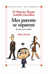 Mes parents se séparent - Je me sens perdu ebook by Maurice Berger,Isabelle Gravillon