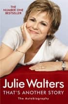 That's Another Story - The Autobiography eBook by Julie Walters