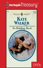 No Holding Back ebook by Kate Walker