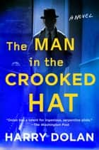 The Man in the Crooked Hat ebook by Harry Dolan