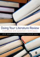 Doing Your Literature Review - Traditional and Systematic Techniques ebook by Dr Lydia Matheson, Fiona M Lacey, Jill Jesson