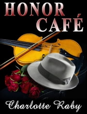 Honor Cafe ebook by Charlotte Raby