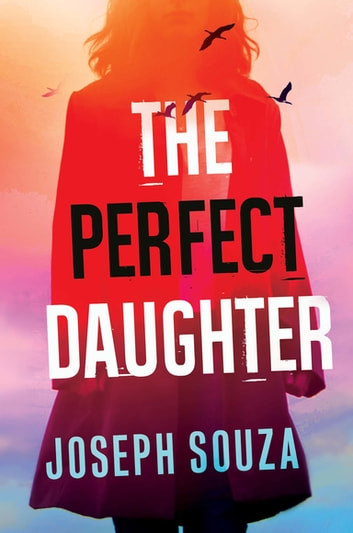 The Perfect Daughter ebook by Joseph Souza