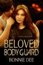 Beloved Bodyguard ebook by Bonnie Dee