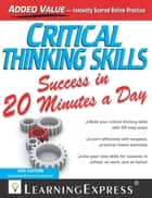 Critical Thinking Skills Success in 20 Minutes a Day, 3rd Edition ebook by LearningExpress