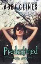 Predestined ebook by Abbi Glines