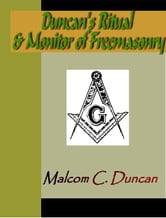 Duncan's Ritual and Monitor of Freemasonry ebook by Duncan, Malcolm C.