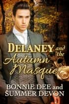 Delaney and the Autumn Masque ebook by Bonnie Dee, Summer Devon