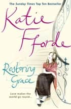 Restoring Grace ebook by Katie Fforde
