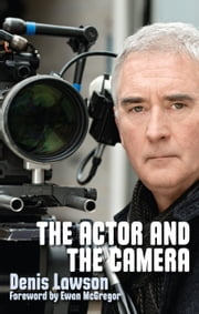The Actor and the Camera ebook by Denis Lawson