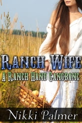 Ranch Wife (A Ranch Hand Gangbang) ebook by Nikki Palmer