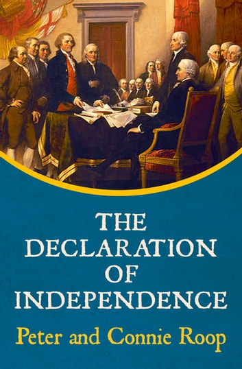 The Declaration of Independence ebook by Peter Roop,Connie Roop