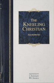 The Kneeling Christian ebook by Anonymous