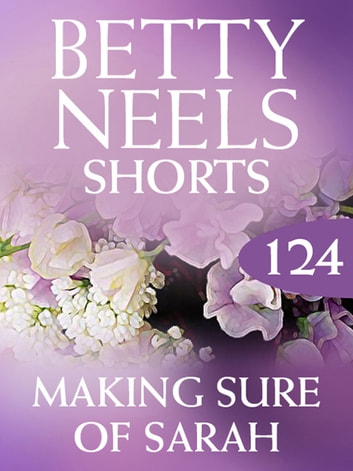 Making Sure Of Sarah (Betty Neels Collection) ebook by Betty Neels