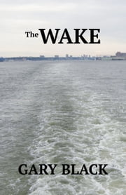 The Wake ebook by Gary Black