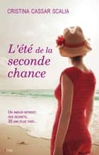 L'été de la seconde chance ebook by Cristina Cassar-Scalia