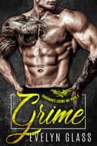 Grime (Book 3) - The Hangman's Crows MC, #3 ebook by Evelyn Glass