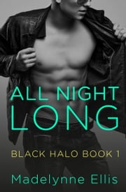 All Night Long (Black Halo, Book 1) ebook by Madelynne Ellis