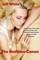 The Bedtime Canon ebook by Jeff White