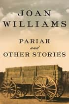 Pariah - And Other Stories ebook by Joan Williams