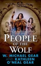 People of the Wolf ebook by Kathleen O'Neal Gear,W. Michael Gear