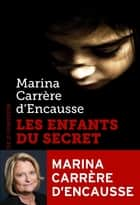 Les Enfants du secret ebook by Marina CARRÈRE D'ENCAUSSE