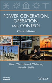 Power Generation, Operation, and Control ebook by Allen J. Wood, Bruce F. Wollenberg, Gerald B. Sheblé
